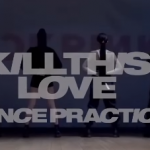 BLACKPINK salute you in their choreography video for 'Kill This Love'!
